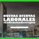 Más de 20.000 Vacantes laborales para Medellín y Antioquia